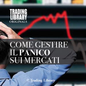 Come gestire il panico sui mercati